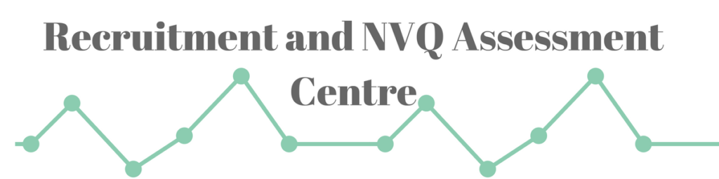 Recruitmentand NVQ Assessment Centre